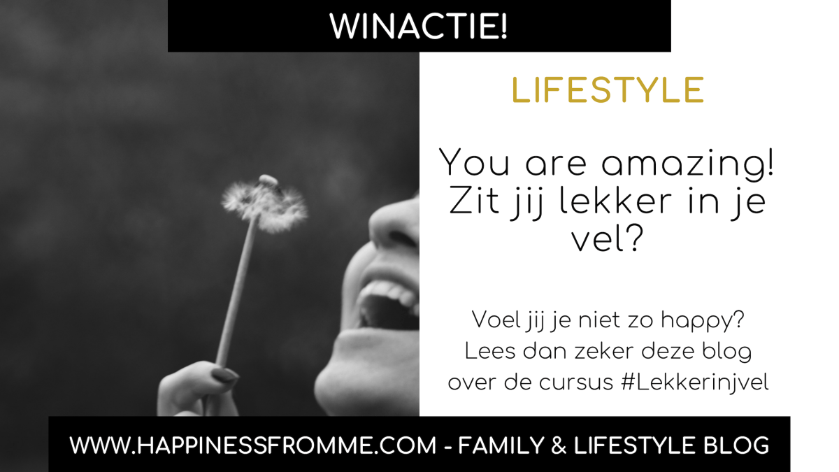 You are amazing! Zit jij lekker in je vel? [+Win!]